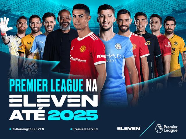 Premier League na Eleven até 2025